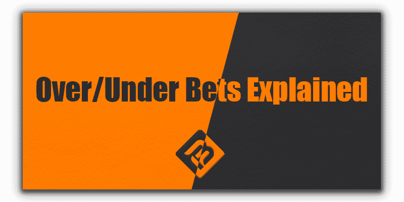what is over/under bets